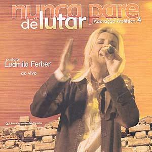 CD Ludmila Ferber   Nunca Pare de Lutar   Adoração Profetica 4