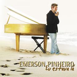 CD Emerson Pinheiro   Eu estava la | músicas