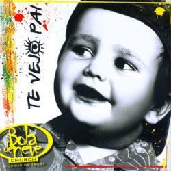 CD Bola de Neve   Te Vejo Pai | músicas