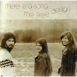 The Free Design - There Is A Song - 1972 (US) Pop Rock, Vocals, Jazz Pop, Folk Rock