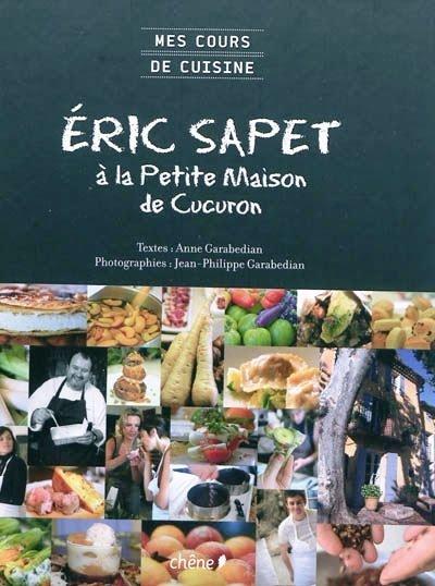 Eric Sapet à la Petite maison de Cucuron - Mes cours de cuisine