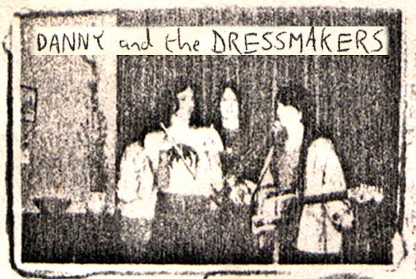 DANNY AND THE DRESSMAKERS - THE BLOG!