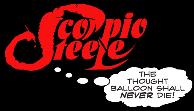 SCORPIO STEELE: THE THOUGHT BALLOON SHALL NEVER DIE