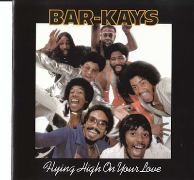 BAR-KAYS 1977 Flying High On Your Love