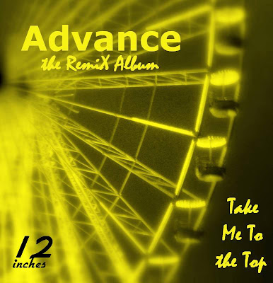 Advance -Take Me  To The Top/1984 *** the Remix Album *** 4 tracks