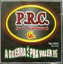 """P.R.C. + 1 Comuna,  """"A guerra é pra valer"""" 8,00 conto, pedidos (098) 3236-2846/3221-5180"""