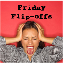 Friday Flip Offs - September 3rd Edition