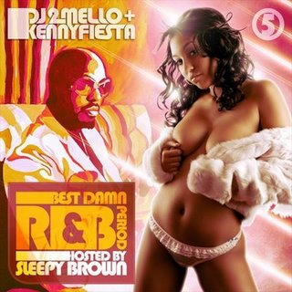 DJ 2Mello And Kenny Fiesta - Best Damn R&B Period Vol.5 (Hosted By Sleepy Brown)