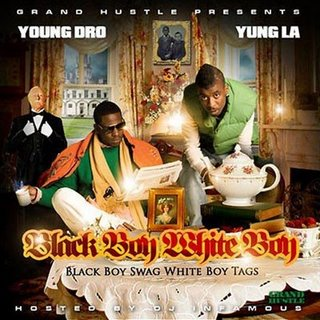 Young Dro & Yung LA - Black Boy White Boy (Hosted By DJ Infamous)