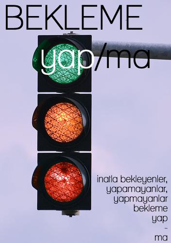 bekleme yap/ma