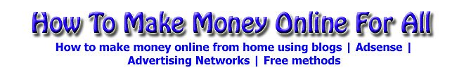 How to Make Money Online For All