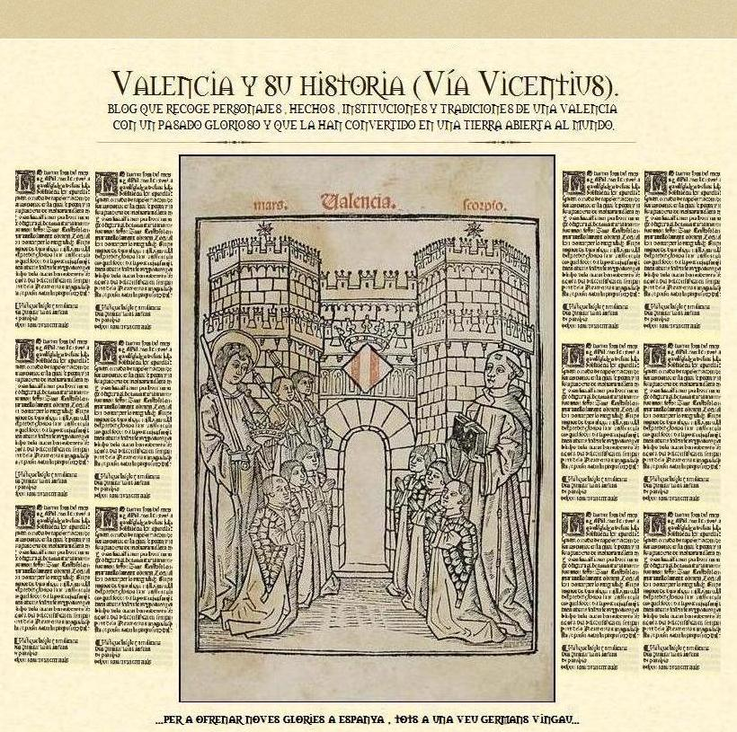 Valencia y su historia (Via Vicentius-Gogistes Valencians).