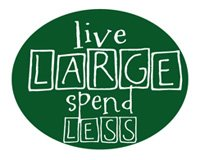 Live Large, Spend Less