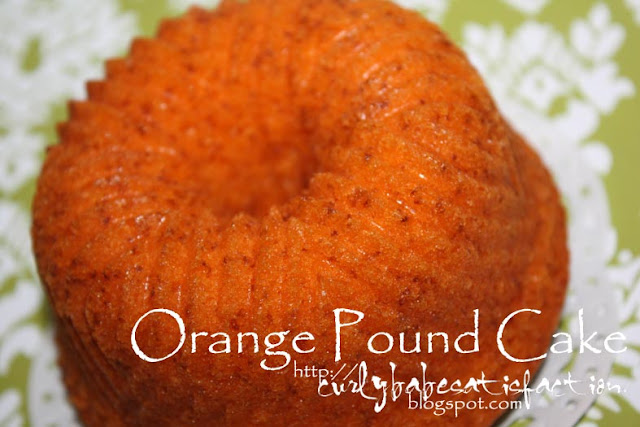 Curlybabe's Satisfaction: Orange Pound Cake