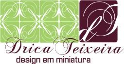 Drica Teixeira - Design em Miniatura