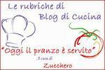 SEGUI LA MIA RUBRICA SU BLOG DI CUCINA... SECONDA PUNTATA