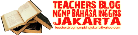 Teachers Blog MGMP Bahasa Inggris Jakarta