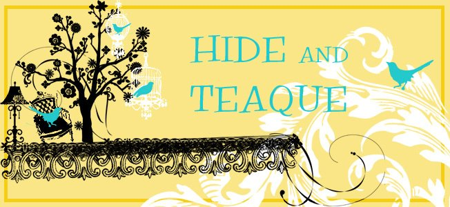 Hide and Teaque