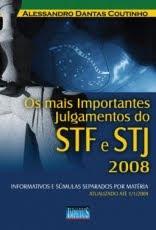Os mais importantes julgamentos do STF e STJ do ano de 2008 -  Edição 2009