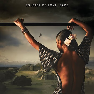 sade soldier of love SADE: Soldier Of Love You may have caught my excitement