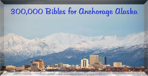 300,000 Bibles for Anchorage Alaska