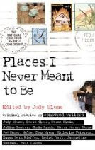 Places I Never Meant to Be edited by Judy Blume