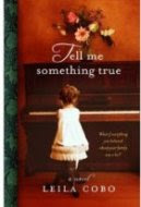 Tell Me Something True by Leila Cobo