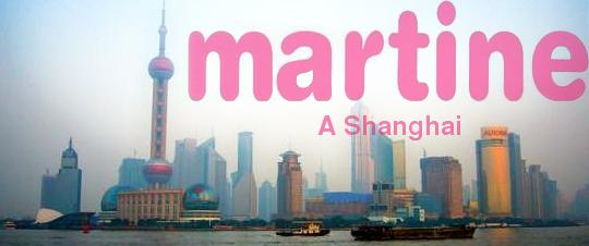 Martine à Shanghai