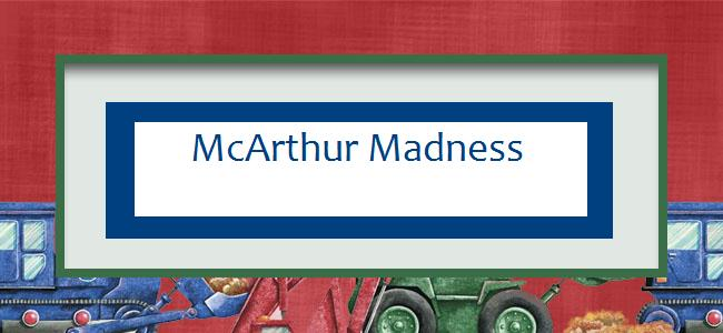 McArthur Madness