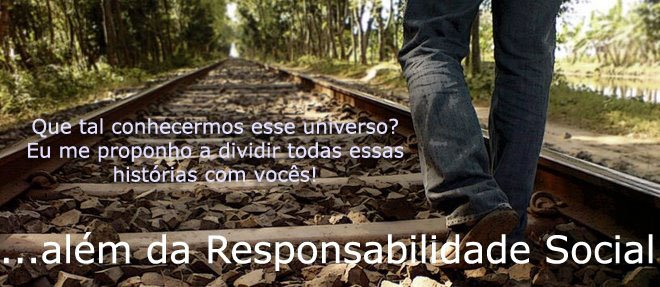 Além da Responsabilidade Social