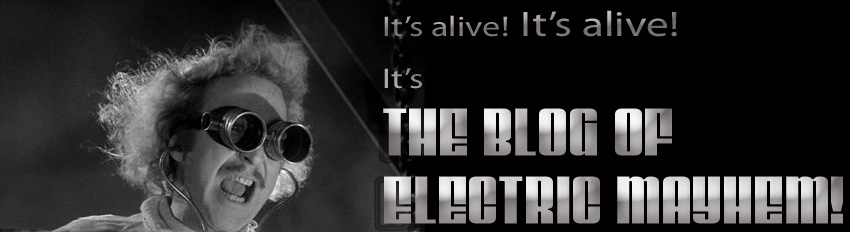 The Blog of Electric Mayhem