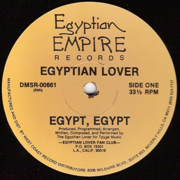 Egyptian Lover - I Need A Freak / My House On The Nile
