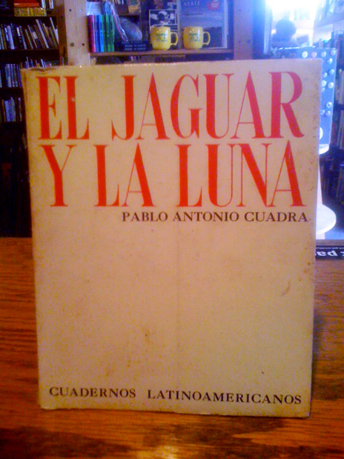 El Jaguar y La Luna by Cuadra, Pablo Antonio, Cuadra, Pablo Antonio