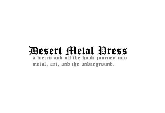 DESERT METAL PRESS