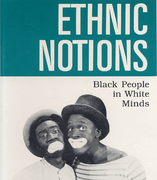 reflection on ethnic notions video Authors: amanda waters and lisa asbill with increasing racial and ethnic  diversity in our nation, there is also a growing multiracial population (jones &  bullock,.