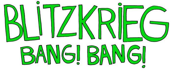 blitzkrieg ¡bang! ¡bang!