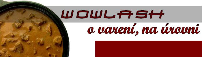 WoWláš - O varení a WoWku konečne otvorene