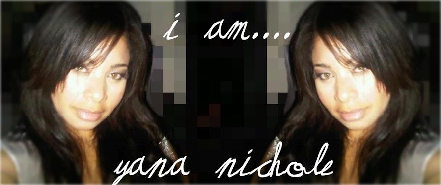 I am Yana Nichole