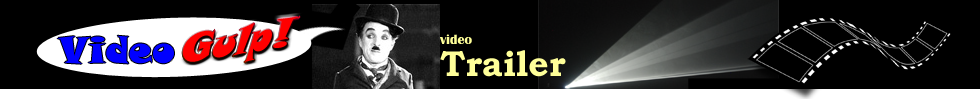 VIDEO GULP - TRAILERS FILM - Youtube video cinema - VIDEOGULP !