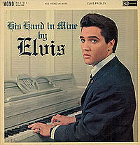 His Hand is Mine - Elvis Presley