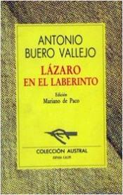 Lázaro en el Laberinto - Antonio Buero Vallejo