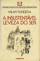 A insustentável leveza do ser – Milan Kundera