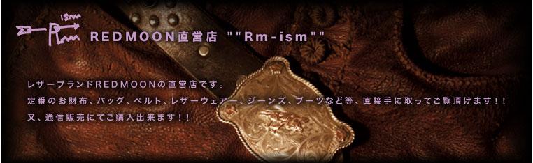 "REDMOON直営店 """"Rm-ism"""""
