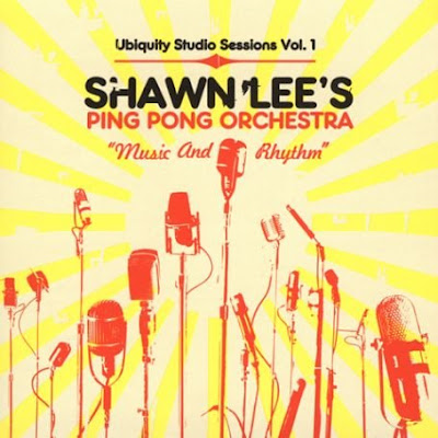 Shawn Lee's Ping Pong Orchestra - Music and Rhythm: Ubiquity Studio Sessions Vol. 1 - 2004