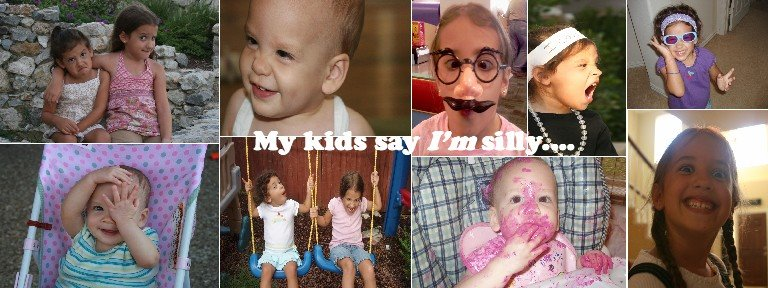 My Kids Say I&#39;m Silly