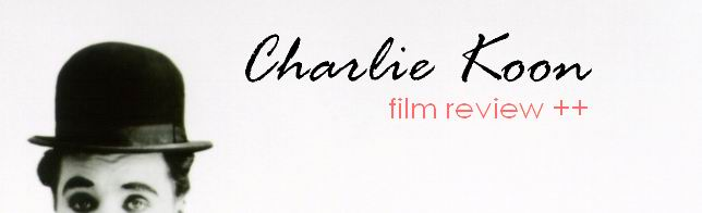 Charlie Koon's Film Review