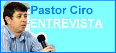 Pastor Ciro Entrevista