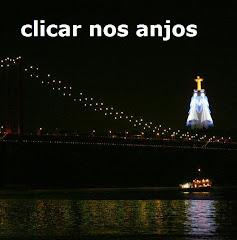 OS ANJOS ESTÃO DE GUARDA À PONTE...