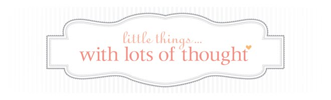 little things with lots of thought