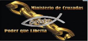 Ministério de Cruzadas Cristo Poder que Liberta.